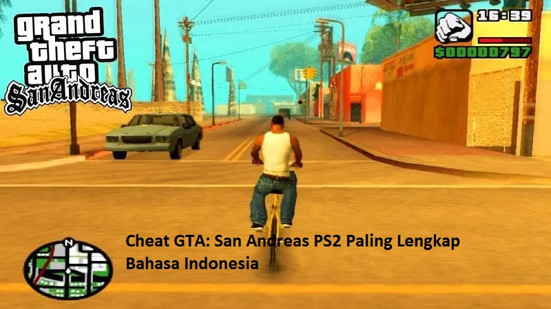 Cheat GTA: San Andreas PS2 Paling Lengkap Bahasa Indonesia